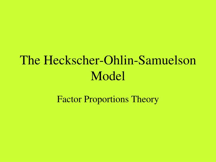 The heckscher ohlin samuelson model