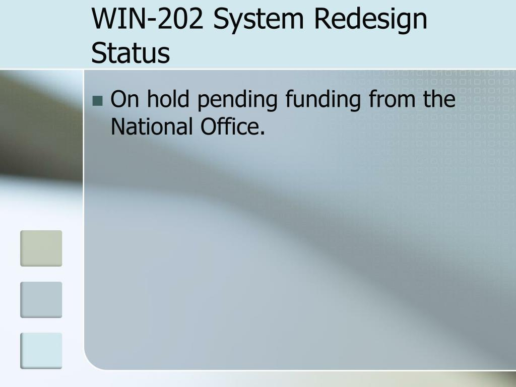 WIN-202 System Redesign Status