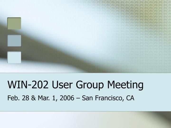 Win 202 user group meeting