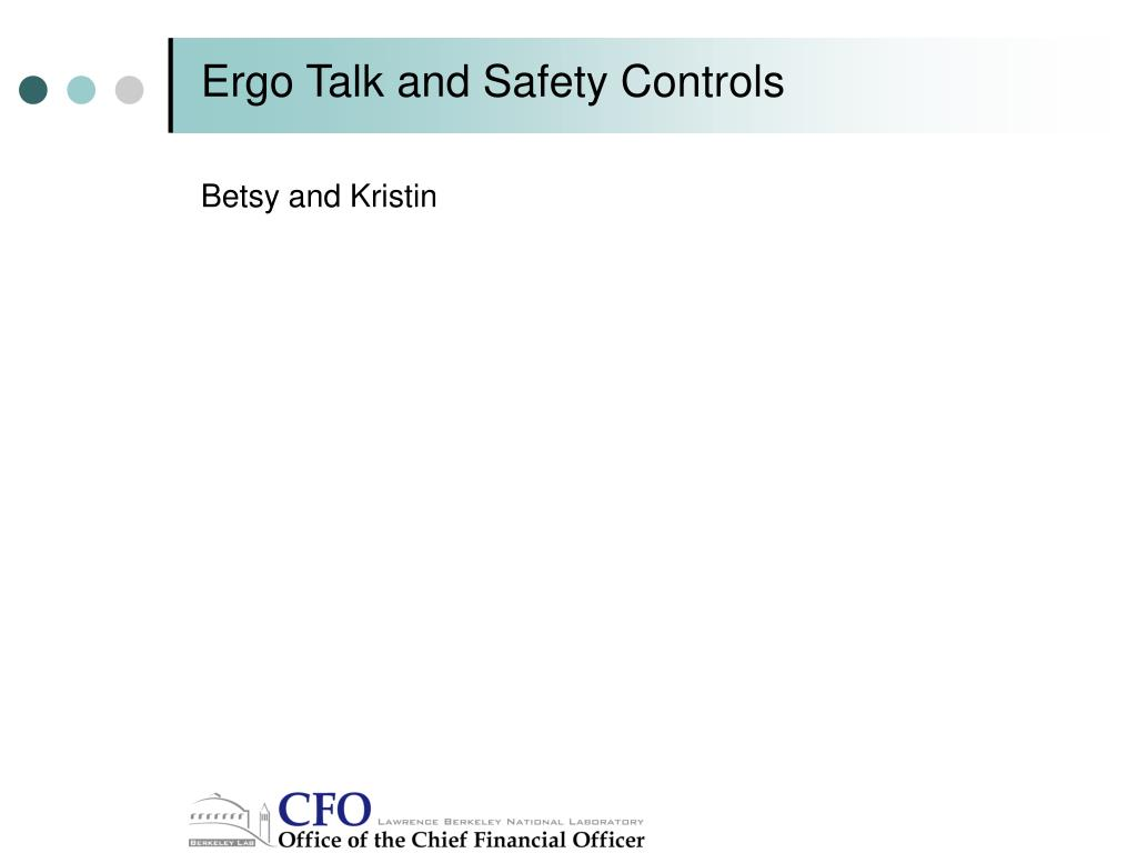 Ergo Talk and Safety Controls