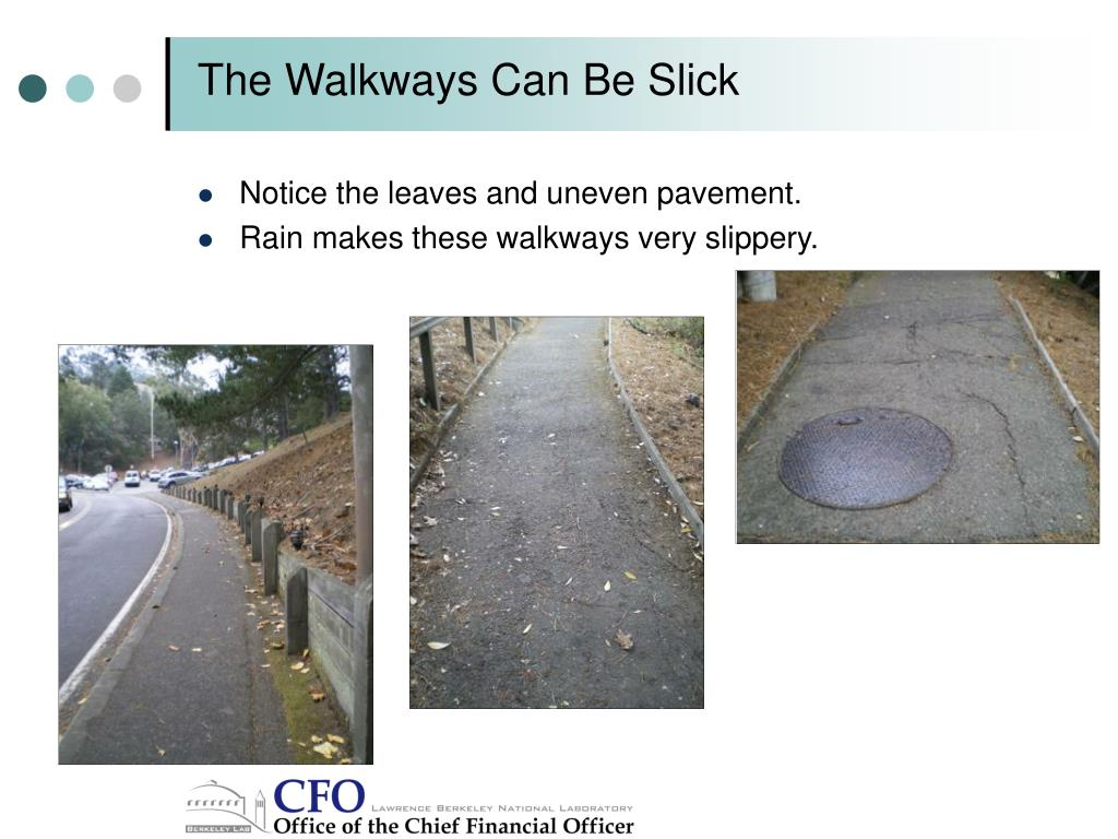 The Walkways Can Be Slick