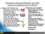changes in personal behavior can help reduce air pollution and it s effects