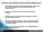 cleaner air better communities objectives
