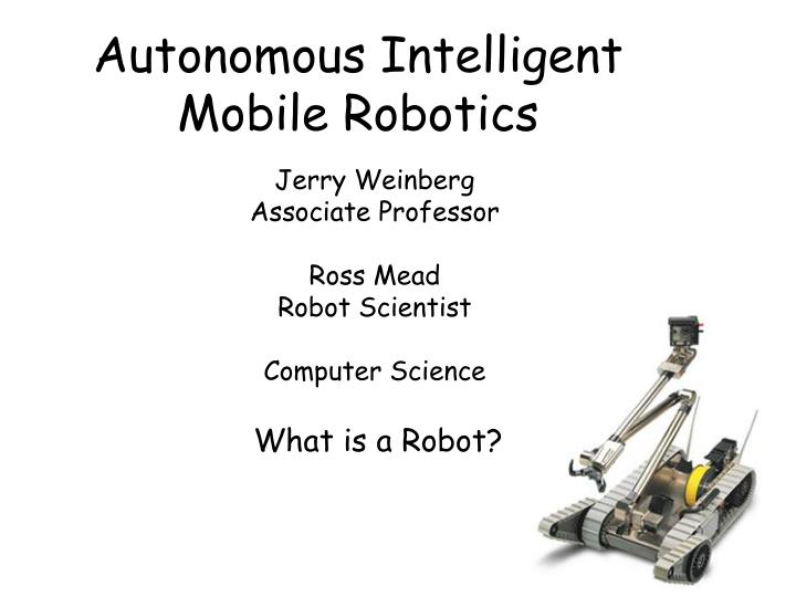 Autonomous intelligent mobile robotics l.jpg