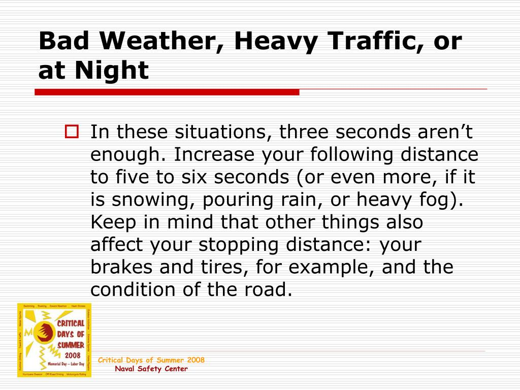 Bad Weather, Heavy Traffic, or at Night