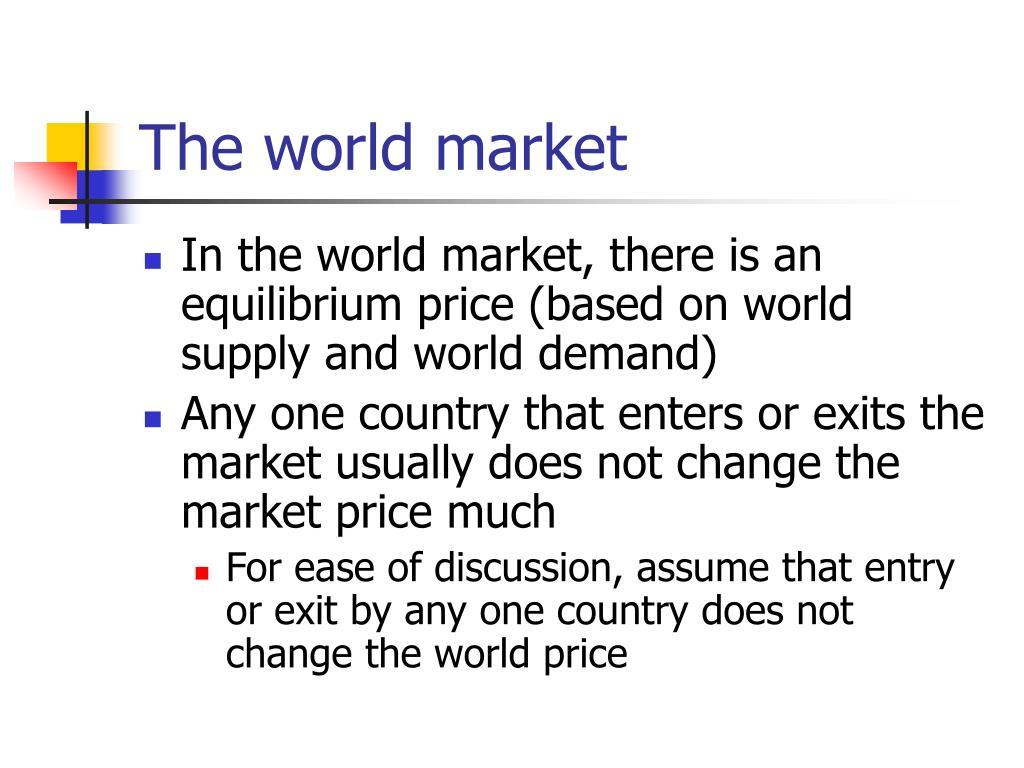 The world market
