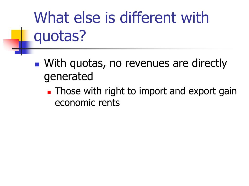 What else is different with quotas?
