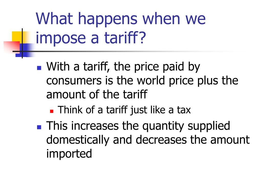 What happens when we impose a tariff?