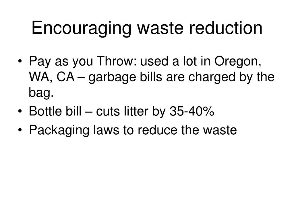 Encouraging waste reduction
