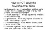 how to not solve the environmental crisis