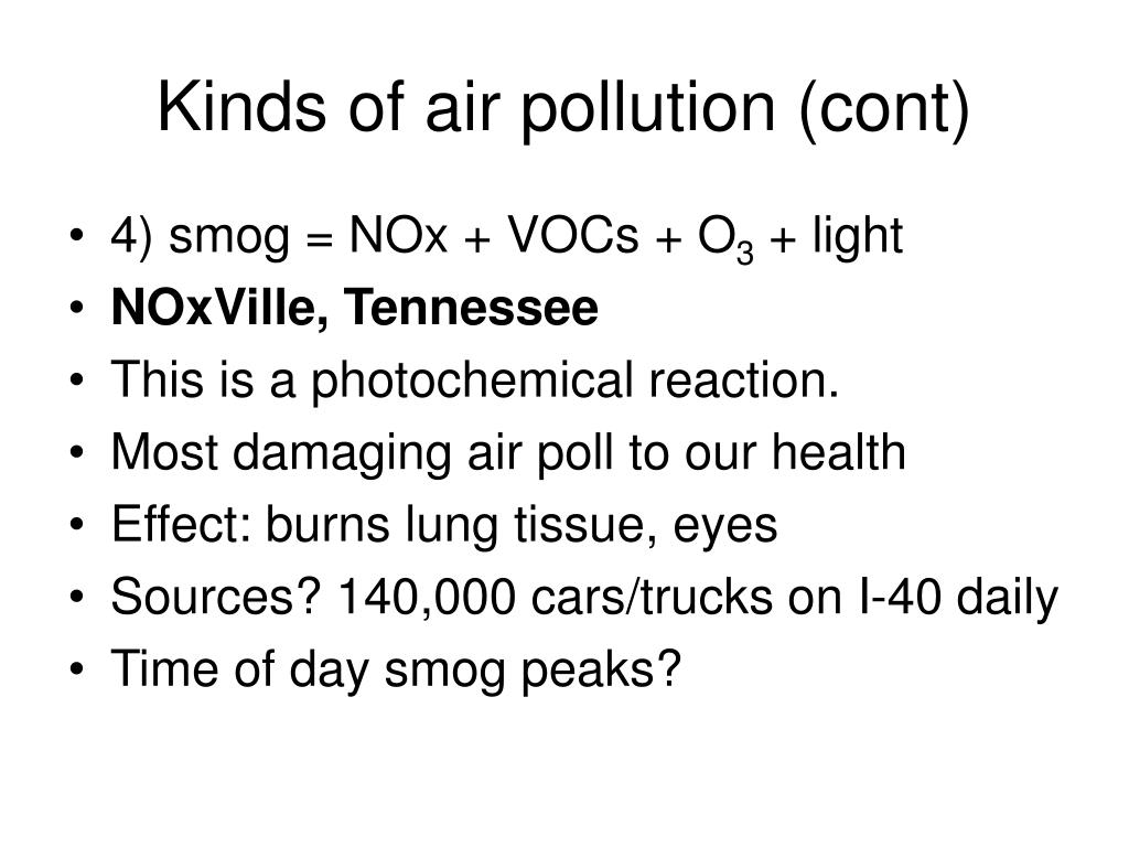 Kinds of air pollution (cont)