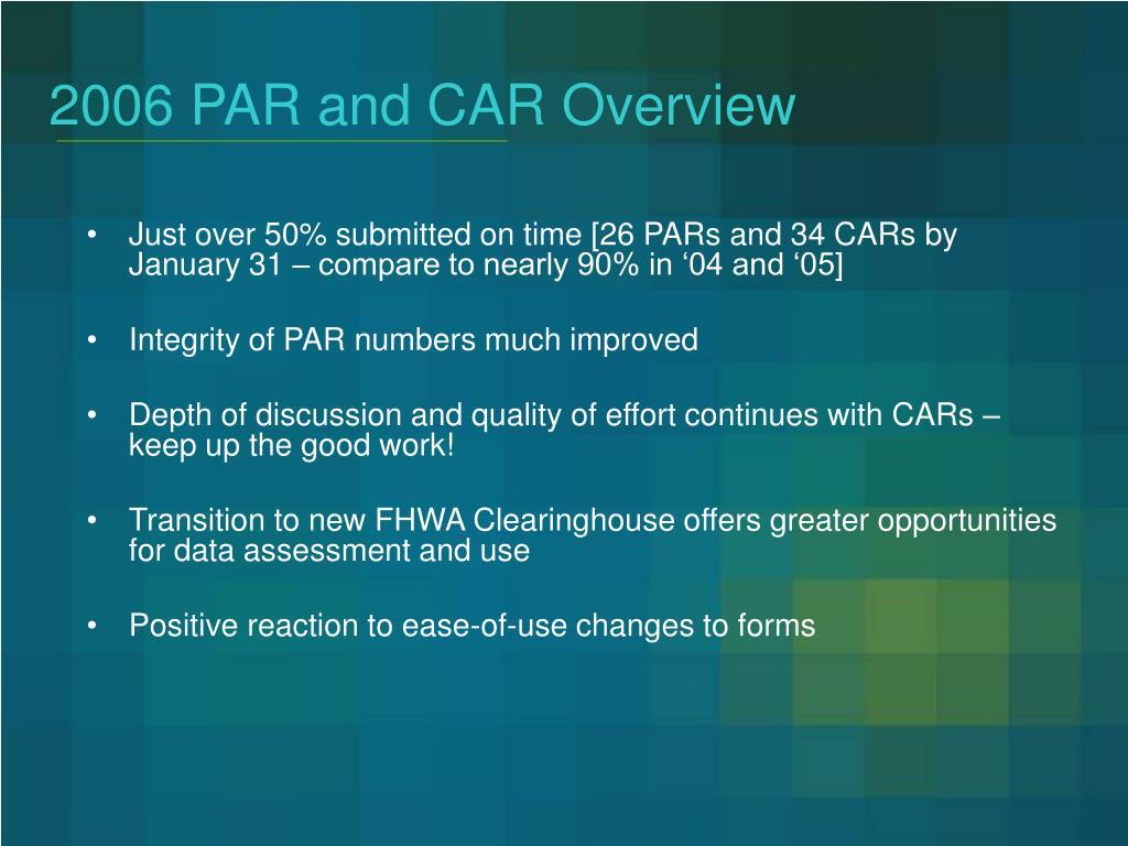 2006 PAR and CAR Overview