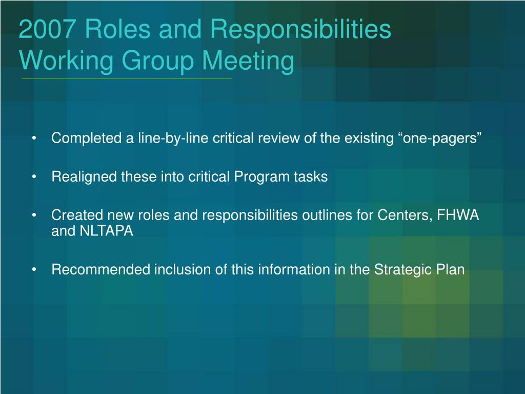 2007 Roles and Responsibilities Working Group Meeting