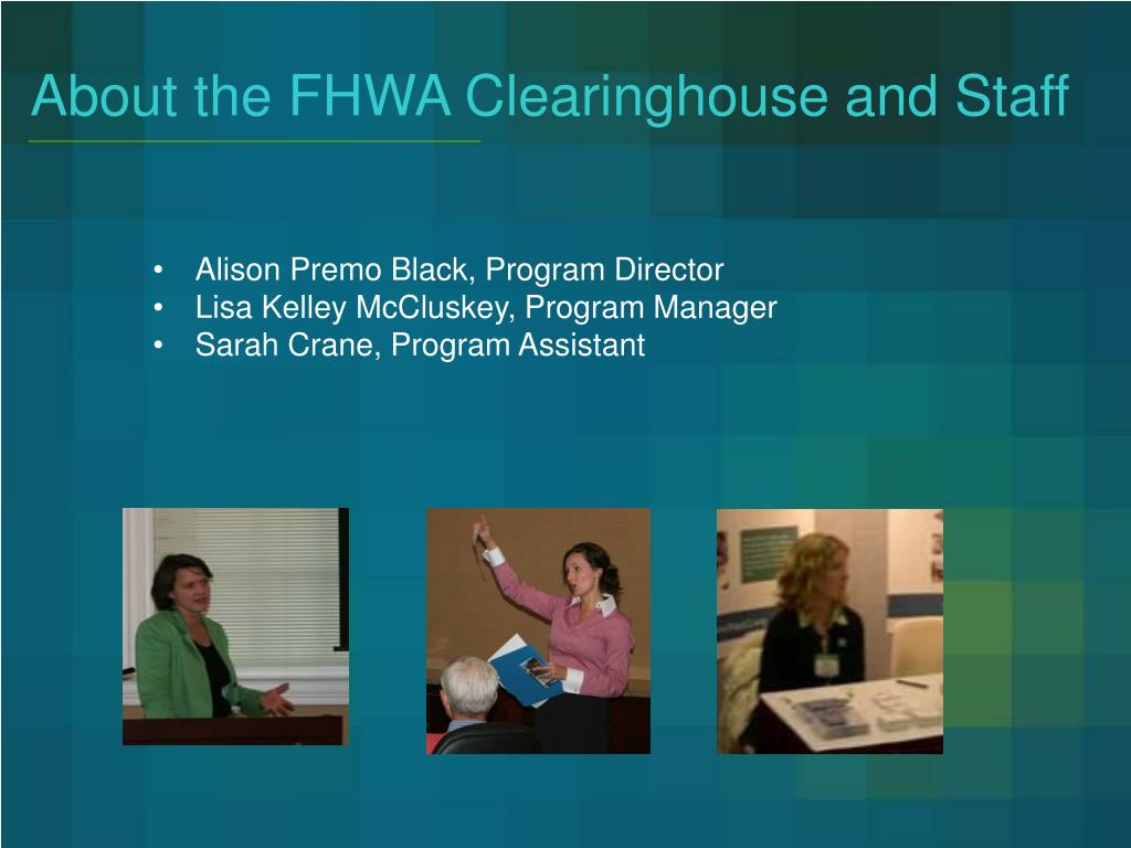 About the FHWA Clearinghouse and Staff