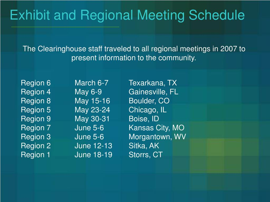 Exhibit and Regional Meeting Schedule