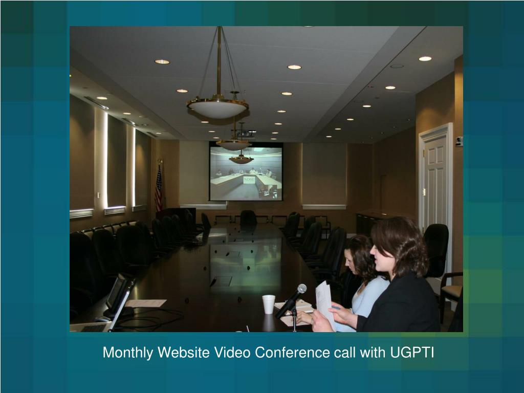 Monthly Website Video Conference call with UGPTI