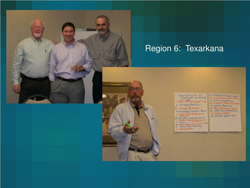 Region 6:  Texarkana