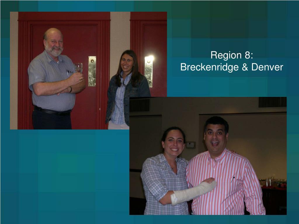 Region 8: Breckenridge & Denver