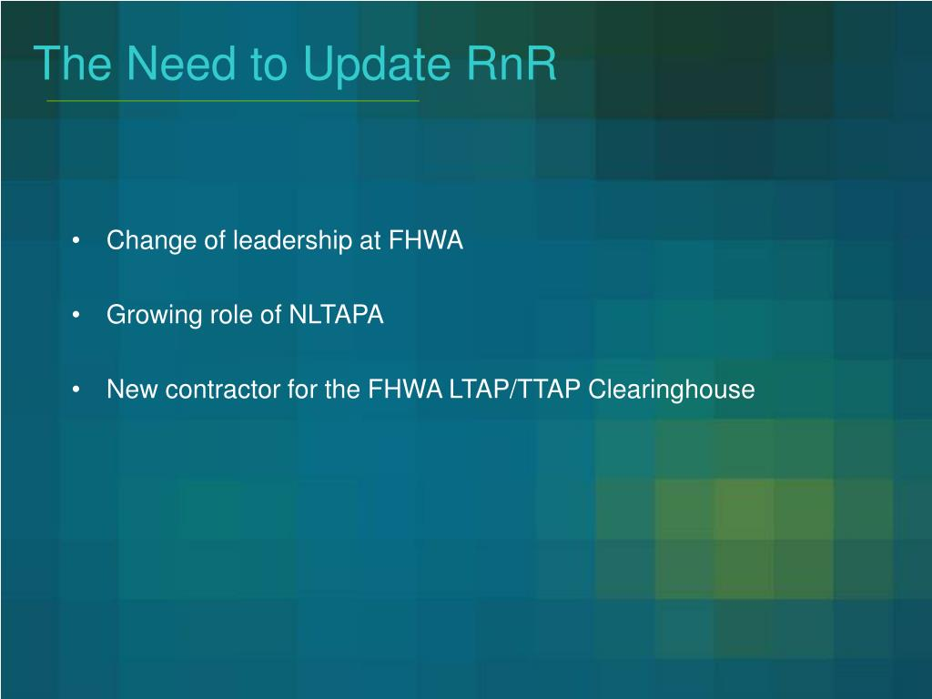 The Need to Update RnR