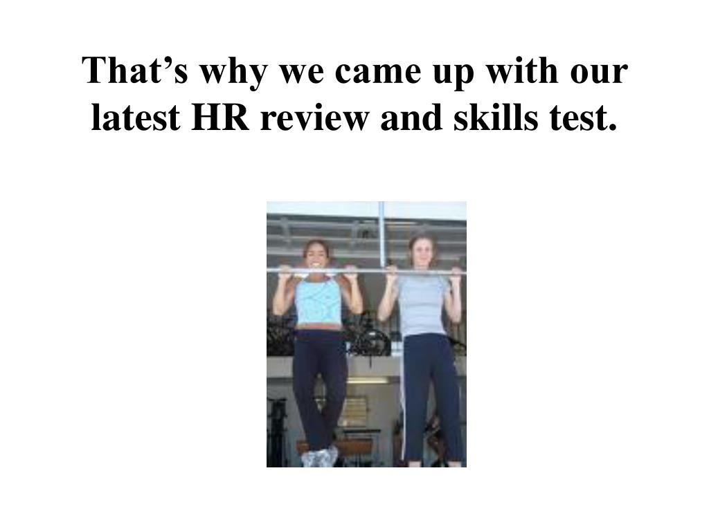 That's why we came up with our latest HR review and skills test.