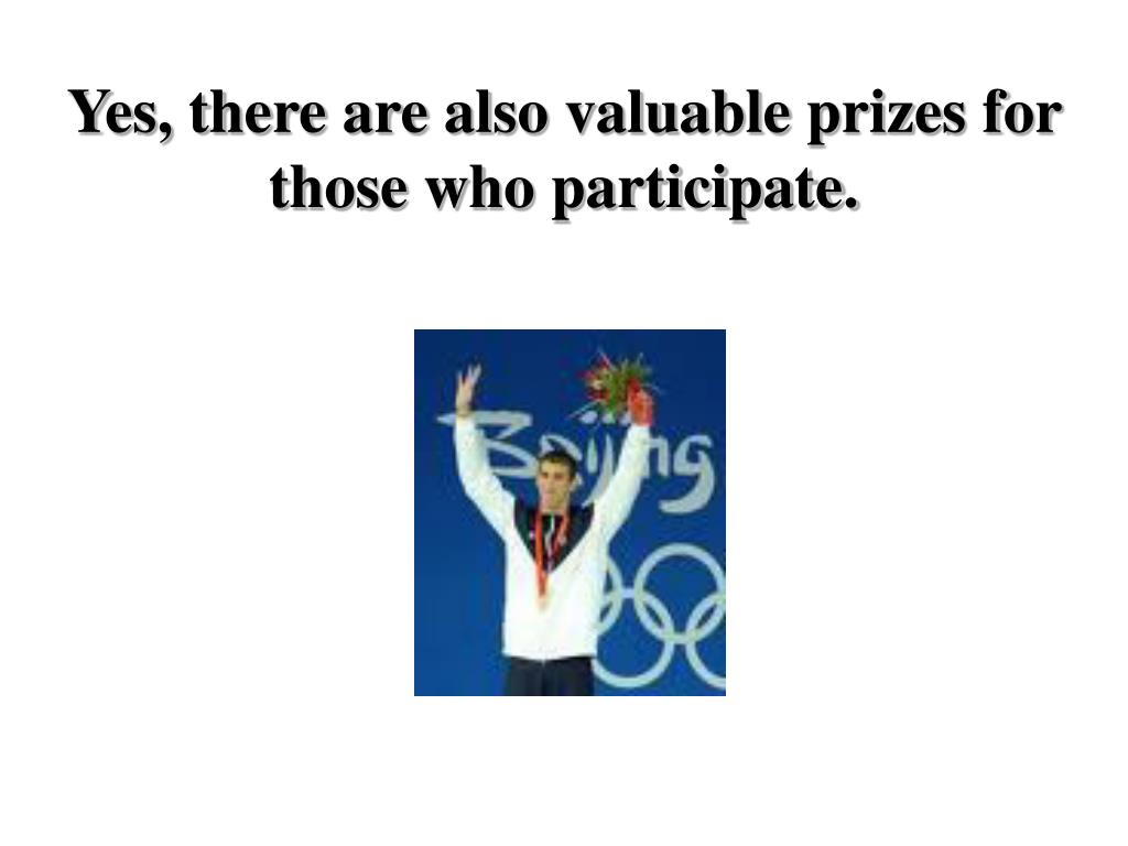 Yes, there are also valuable prizes for those who participate.