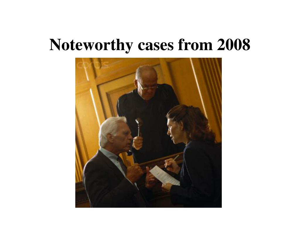 Noteworthy cases from 2008