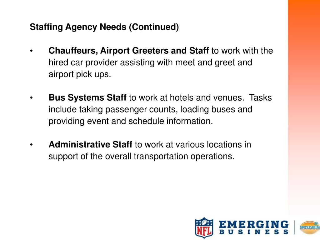 Staffing Agency Needs (Continued)