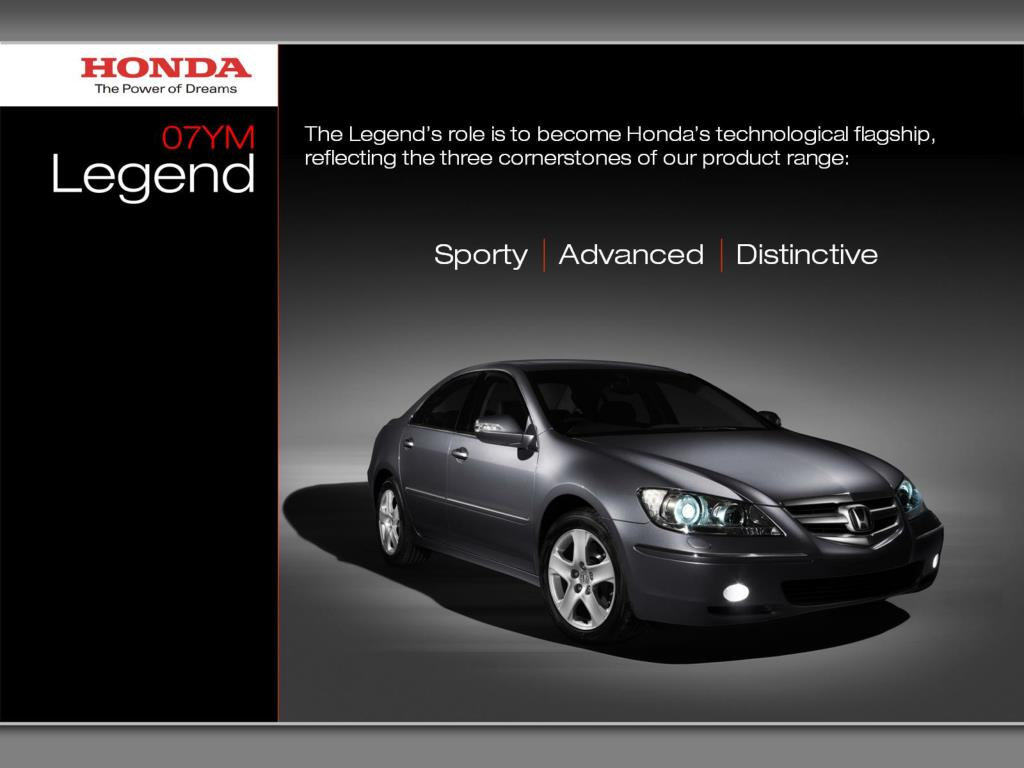 The Legend's role is to become Honda's technological flagship, reflecting the three cornerstones of our product range: