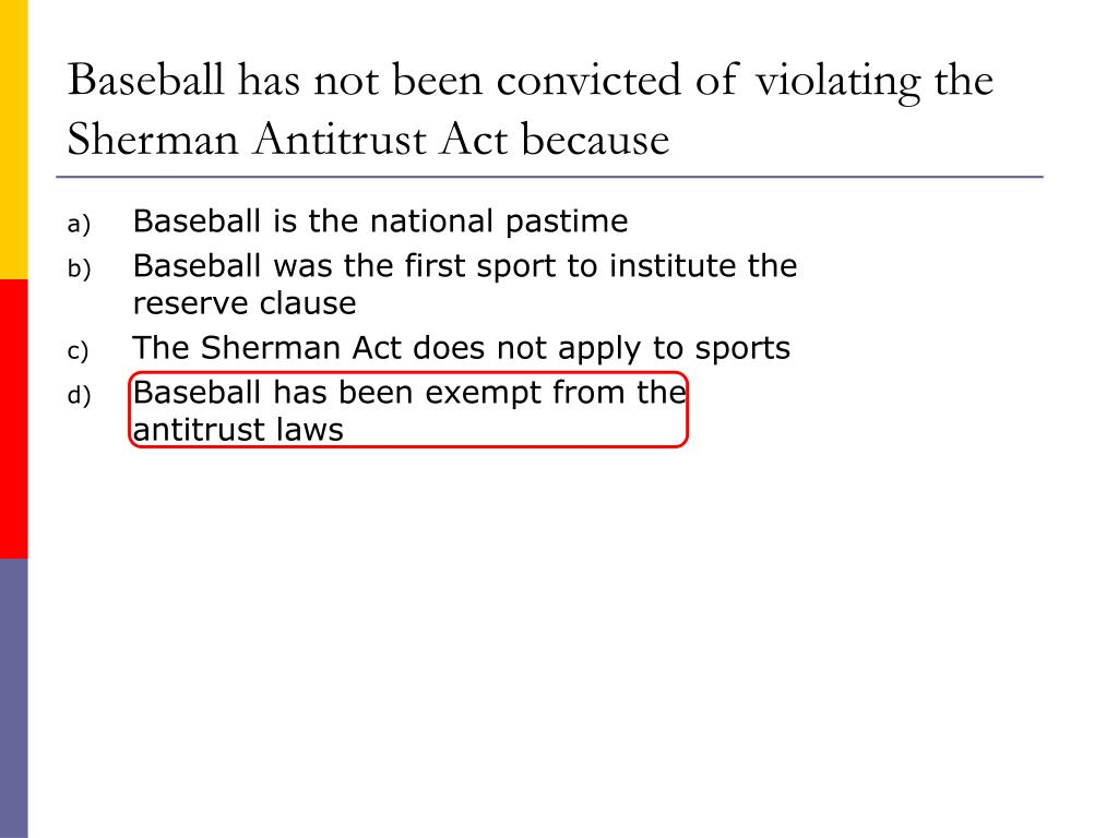 Baseball has not been convicted of violating the Sherman Antitrust Act because
