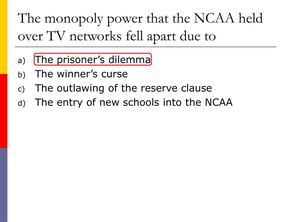 The monopoly power that the NCAA held over TV networks fell apart due to