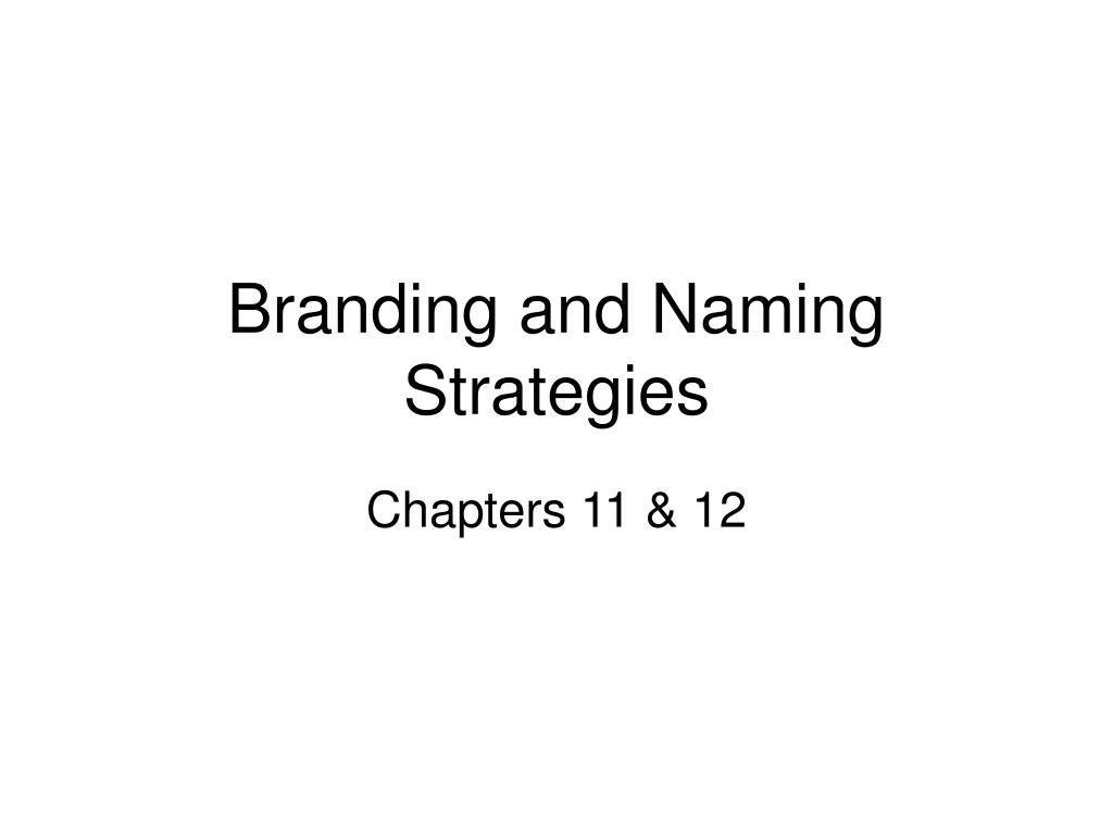 Branding and Naming Strategies