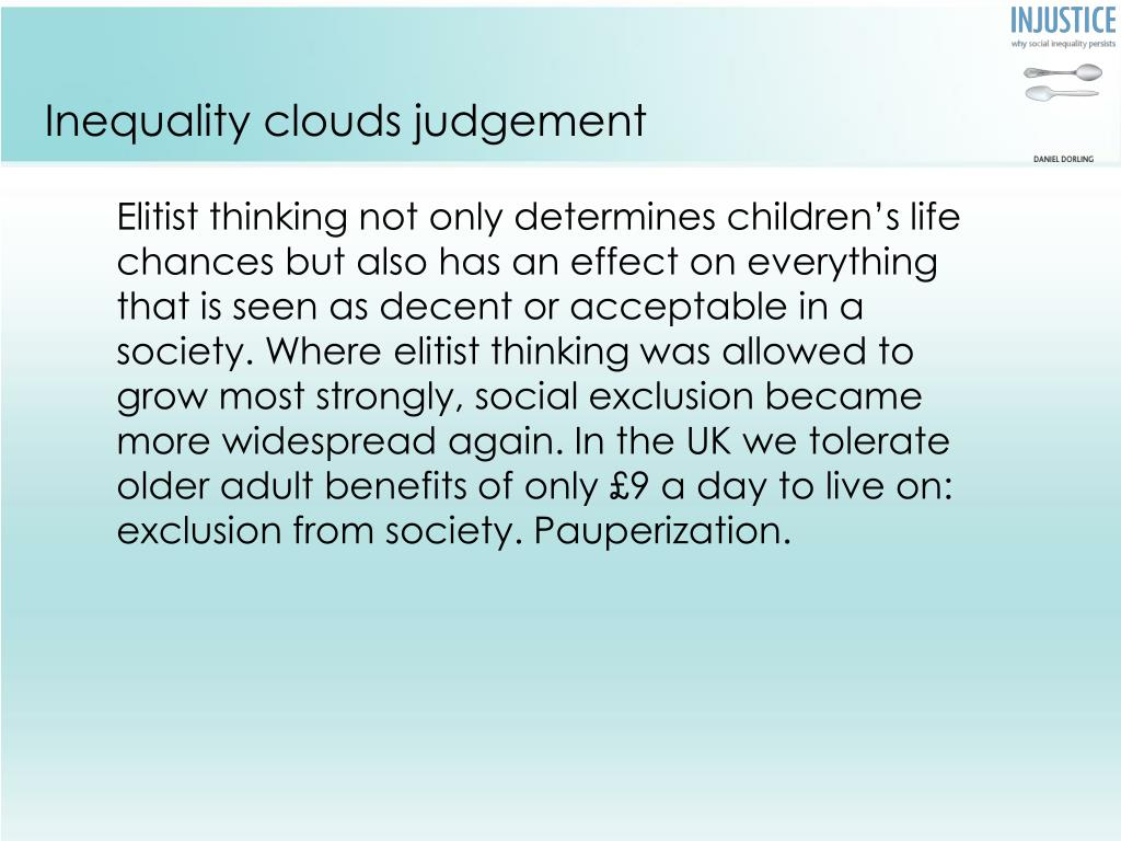 Inequality clouds judgement