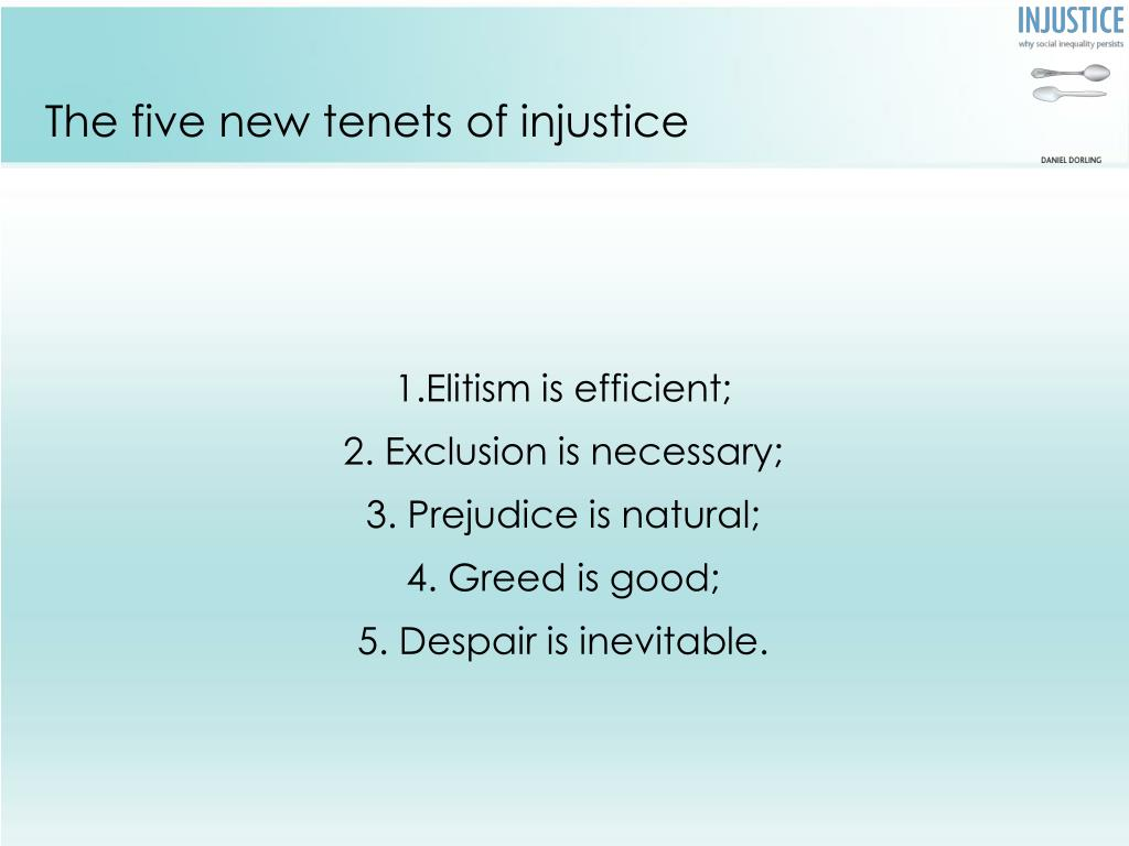 The five new tenets of injustice