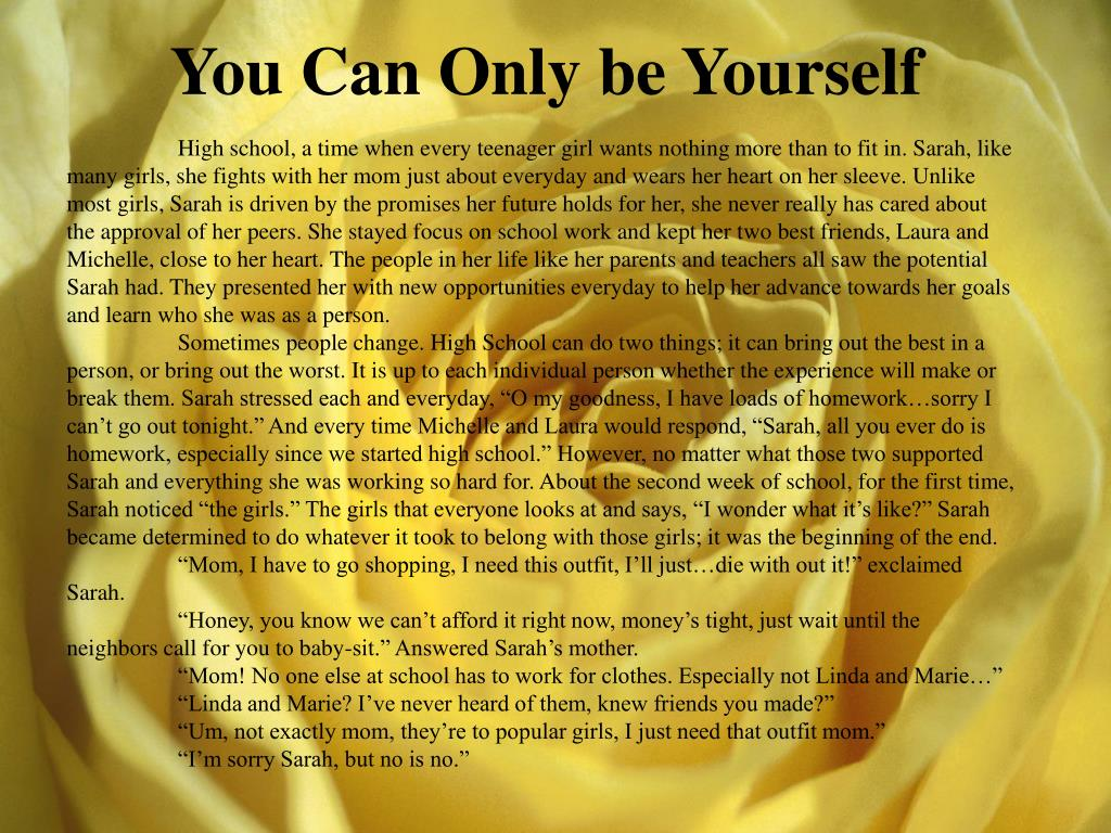 You Can Only be Yourself