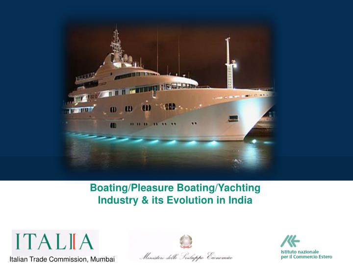 Boating/Pleasure Boating/Yachting Industry & its Evolution in India