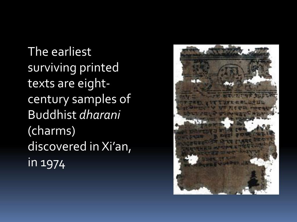 The earliest surviving printed texts are eight-century samples of Buddhist