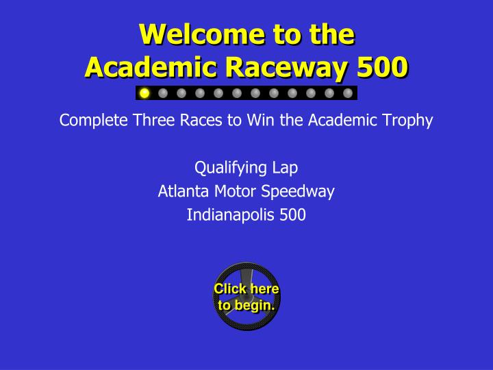 Welcome to the academic raceway 500
