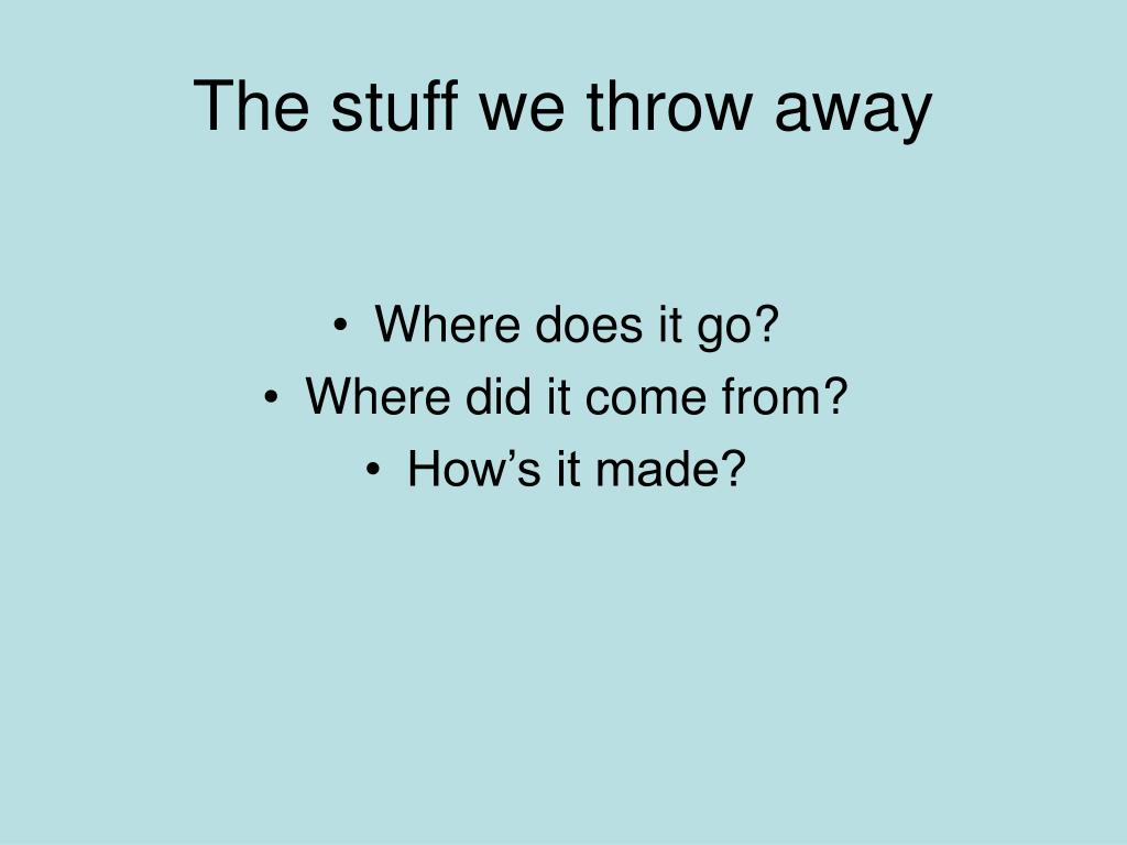 The stuff we throw away