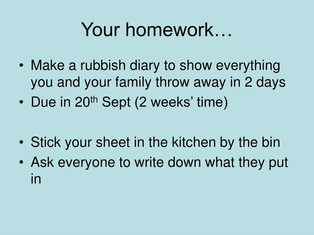 Your homework…