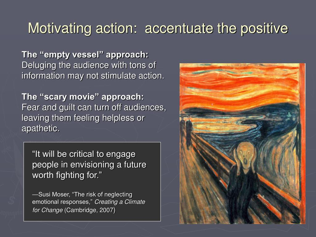 Motivating action:  accentuate the positive
