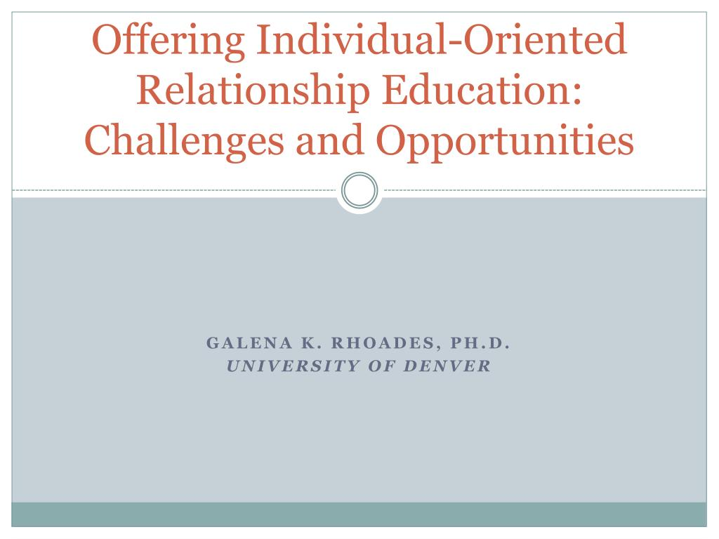 Offering Individual-Oriented Relationship Education: Challenges and Opportunities