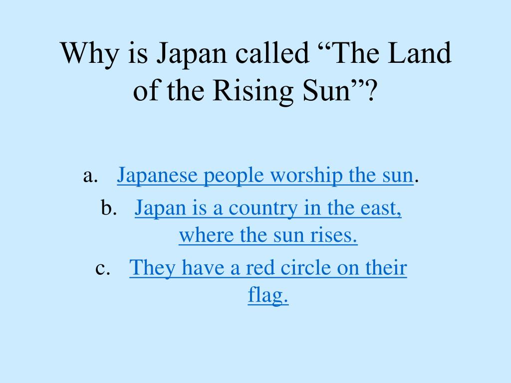 "Why is Japan called ""The Land of the Rising Sun""?"
