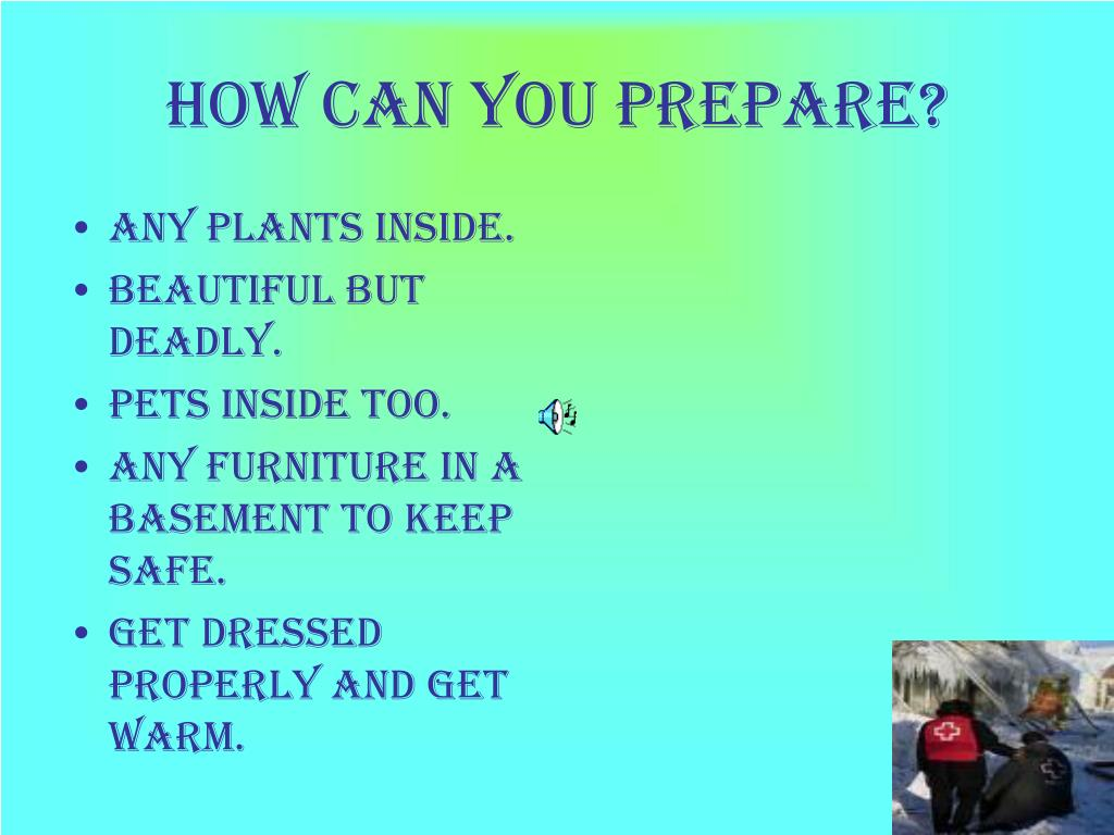 How can you prepare?