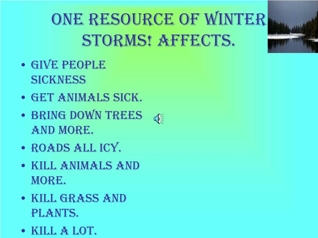 One resource of winter storms! affects.