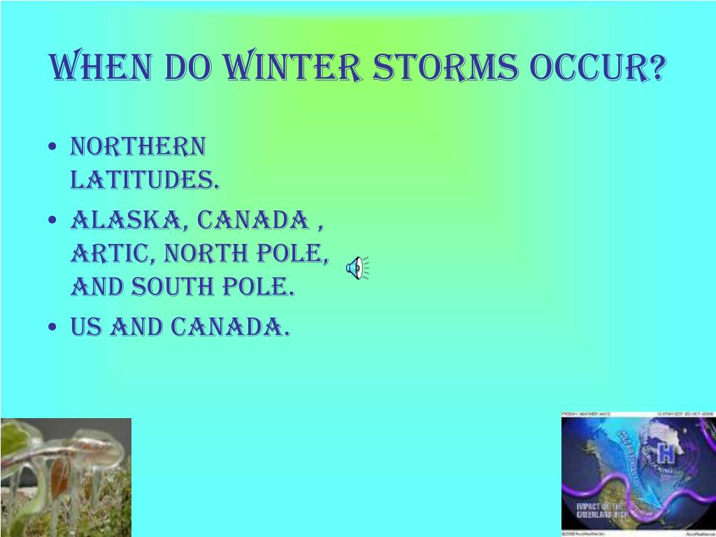 When do winter storms occur?