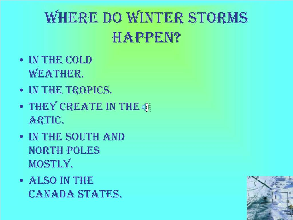 Where do winter storms happen?