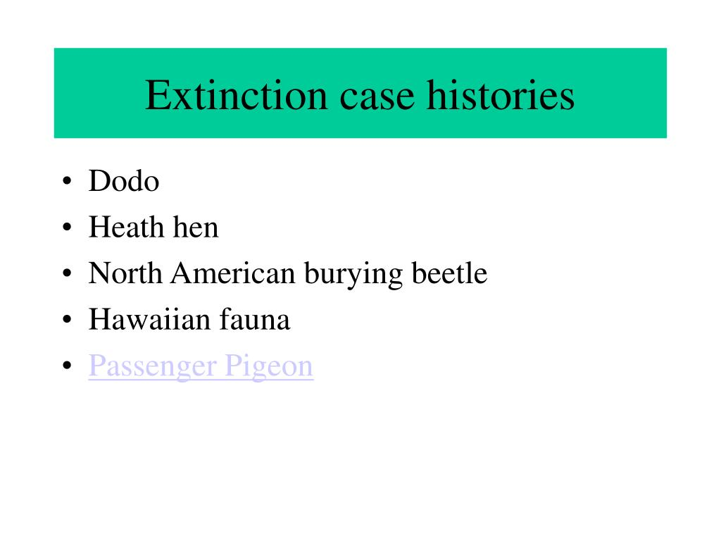 Extinction case histories