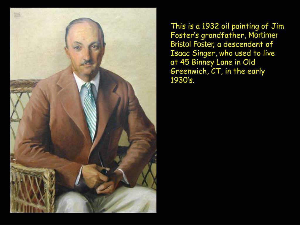 This is a 1932 oil painting of Jim Foster's grandfather,