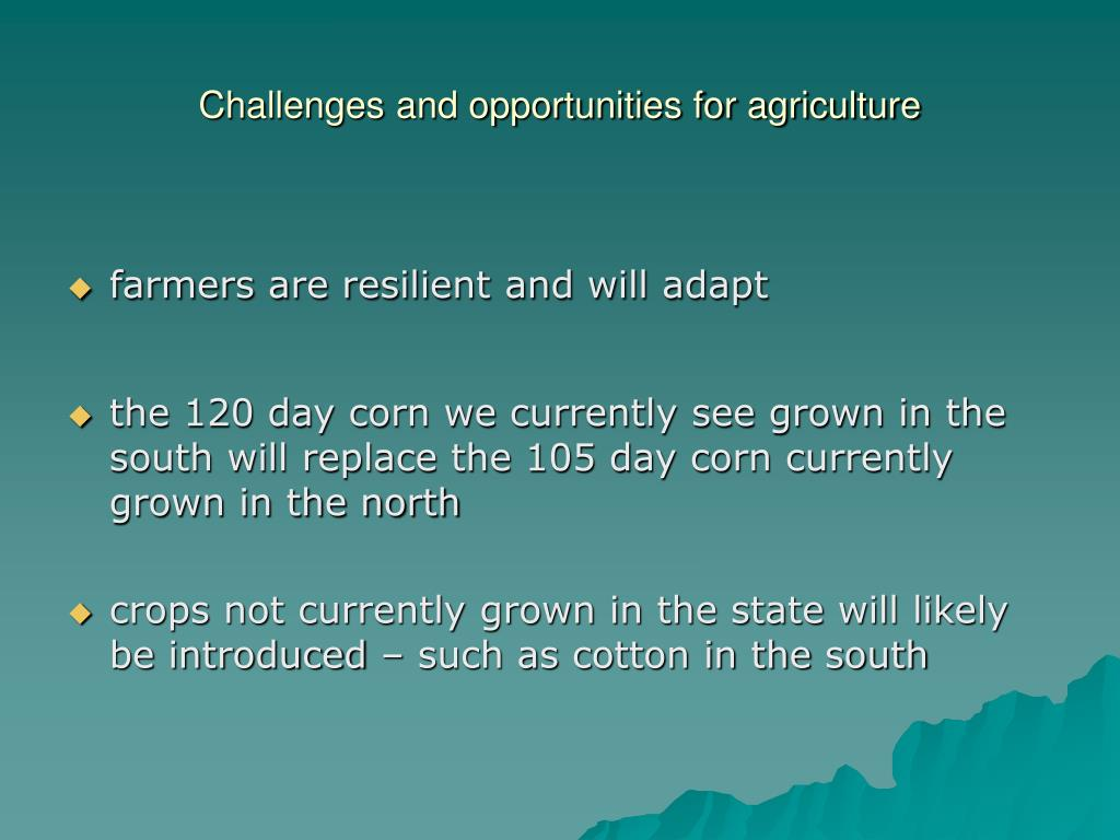 Challenges and opportunities for agriculture