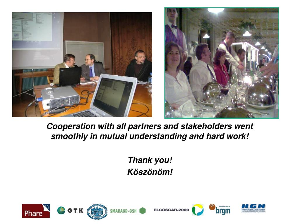 Cooperation with all partners and stakeholders went smoothly in mutual understanding and hard work!